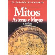 Mitos Aztecas Y Mayas De Karl Taube