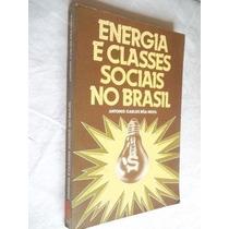 * Livros - Energia E Classes Sociais No Brasil - Sociologia
