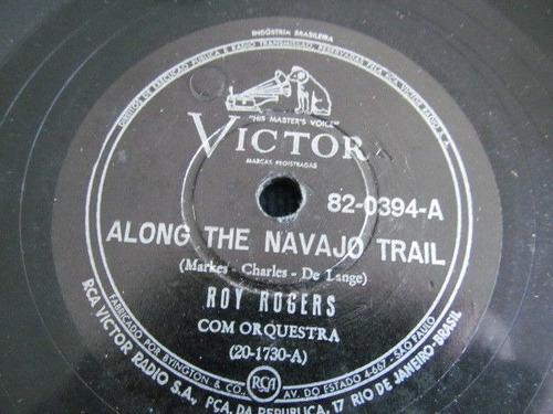Roy Rogers Navajo Trail 78 Rpm Brasil Country Faroeste 00d4b5f9b1
