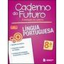 Caderno Do Futuro - Língua Portuguesa - 8º Ano -3ª Ed.2013sa