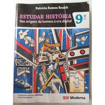 Livro Estudar História Das Origens Do Homem A Era Digital