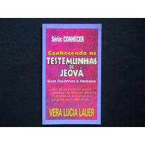 Vera Lucia Lauer - Conhecendo As Testemunhas De Jeová