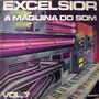 Vinil / Lp - Excelsior A Máquina Do Tempo Vol. 7