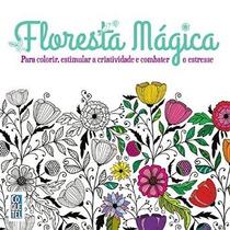 Floresta Mágica: Livro De Colorir - Antiestresse