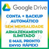 Google Drive  - Armazenamento Ilimitado E Vitalício Sempred3
