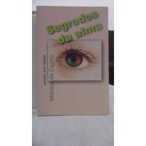 Livro - Segredos Da Alma - Mônica De Castro