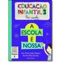 Escola É Nossa, A - Educação Infantil 3 - Módulo 1