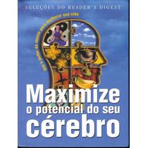 Maximize O Potencial Do Seu Cérebro/ Seleções Reader