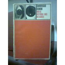 Breve História Das Religiões - Ambrogio Donini - 1965