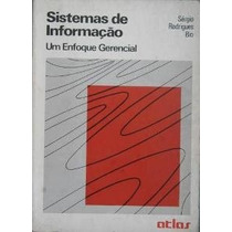 Sistemas De Informação Um Enfoque Gerencial Sérgio Rodrigues
