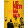 Dvd Los Hermanos Esse É Só O Começo Do Fim Da Nossa Vida