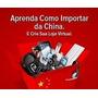 E-book Importar E Vender No Mercado Livre