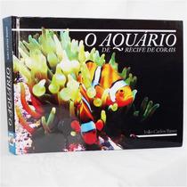 Livro - O Aquário De Recife De Corais - João Carlos Basso
