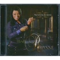 Cd Rejanne - Na Glória De Jeová (bônus Playback)