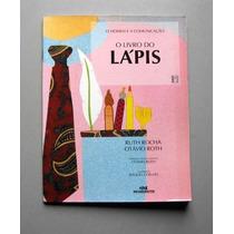 O Livro Do Lápis - Ruth Rocha - Otávio Roth