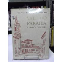 Livro - Vale Do Paraíba - Velhas Cidades - Tom Maia
