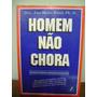 Livro Homem Não Chora - Ana Maria Rossi