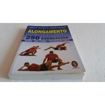 Livro Alongamento E Fortalecimento Muscular: Saúde, Boa...