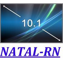 Tela 10.1 Led Acer Hp Samsung Cce Ibyte Microboard Natal-rn