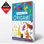 Aprenda A Fazer Origami - Inclui Inglês E Caligrafia - Novo