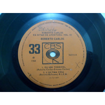Lp Compacto Roberto Carlos 1968 - Eu Sou Terrivel + 3musicas