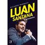 Livro - Luan Santana A Biografia - Ricardo Marques
