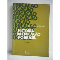 Livro História Da Educação No Brasil Otaíza De Oliveira
