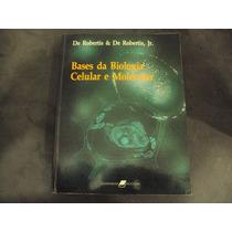 R/m - Livro Bases Da Biologia Celular E Molecular De Roberti
