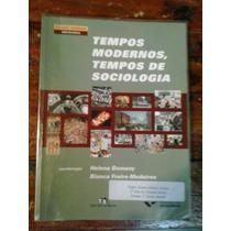 Livro Tempos Modernos, Tempos De Sociologia - Frete Grátis