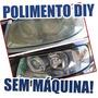 Kit Polimento Farol Carro Moto Sem Maquina Diy