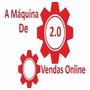 A Máquina De Vendas Online - Atualizada - Bônus