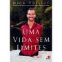 Uma Vida Sem Limites Livro - Nick Vujicic