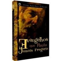 Evangelhos Que Paulo Jamais Pregaria Livro Cpad
