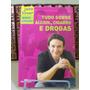 * Livro - Tudo Sobre Álcool, Cigarro E Drogas - Jairo Bouer