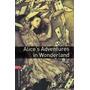 Alice`s Adventures In Wonderland - Oxford Bookworms Librar