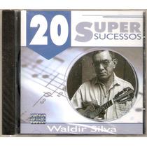 Cd Waldir Silva - 20 Super Sucessos - Novo***