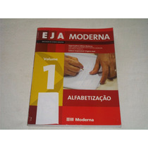 Livro Eja Volume 1 Alfabetização 1° Edição Editora Moderna