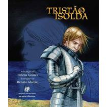Livro Tristão E Isolda Adaptaão Helena Gomes Ilistraão De R