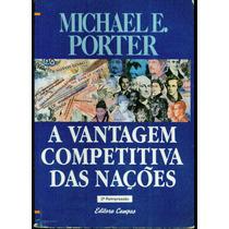 Livro Vantagem Competitiva Das Nações - Michael E. Porter