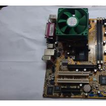 Kit Placa Mãe Asus A7s8x-mx+proc Sempron 2600+512mb Memoria