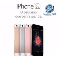Apple Iphone Se 64gb 4g Em 12x S/ Juros Capa Pelicula E Nf