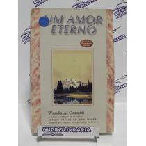 Livro - Um Amor Eterno - Wanda A. Canutti