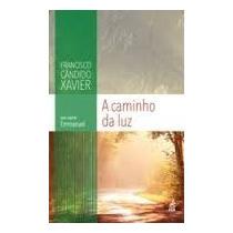 Livro A Caminho Da Luz=francisco Cândido Xavier=emmanuel=nov