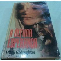 Livro A Ultima Esperança Encadernado De Frank Slaughter