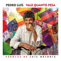 Cd Pedro Luis - Vale Quanto Pesa Pérolas De Luiz Melodia