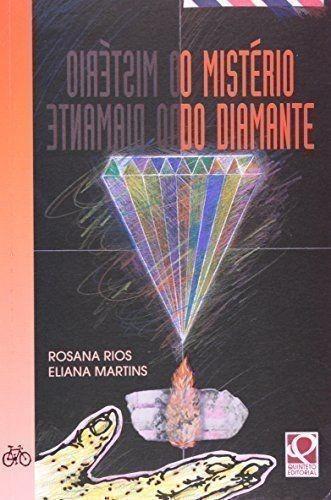 Livro O Mistério Do Diamante Eliana Martins Rosana Rios