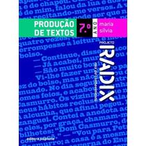Livro Projeto Radix Produção De Textos 7º Ano Promoção!!!