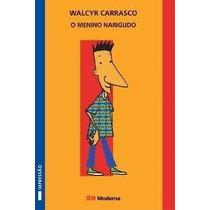 Livro O Menino Narigudo==walcyr Carrasco==editora Moderna L