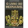 288 Lvs- Livro 1973- O Livro Do Inexplicável Jacques Bergier