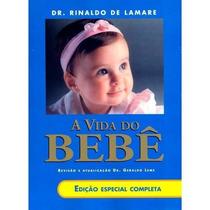 Livro A Vida Do Bebê Dr Rinaldo Lamare Novo Lacrado Ed Espec